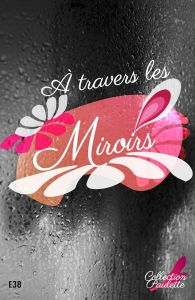 A travers les miroirs